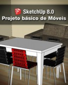 Curso SketchUp 8 Projeto Básico de Móveis