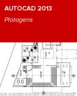Curso AutoCAD 2013 Plotagens